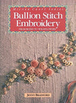 Bullion Stitch Embroidery: From Roses To Wildflowers (Milner Craft Series)
