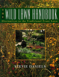 The Wild Lawn Handbook: Alternatives To The Traditional Front Lawn