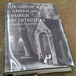 The Gothic Revival And American Church Architecture: An Episode In Taste, 1840-1856 (Study In 19Th Century Architecture)