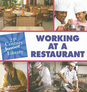 Working At A Restaurant (21St Century Junior Library)