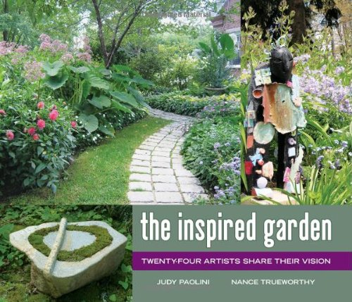 The Inspired Garden: 24 Artists Share Their Vision