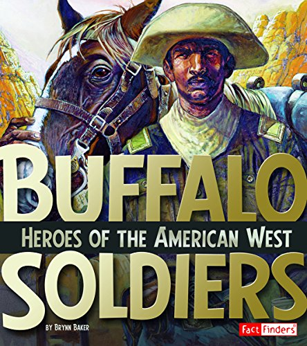 Buffalo Soldiers: Heroes Of The American West (Military Heroes)