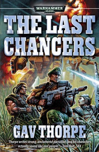 Last Chancers (Warhammer 40,000 Novels: Imperial Guard)