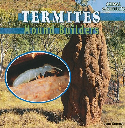 Termites: Mound Builders (Animal Architects)