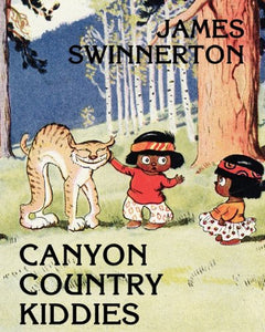 James Swinnerton'S Canyon Country Kiddies