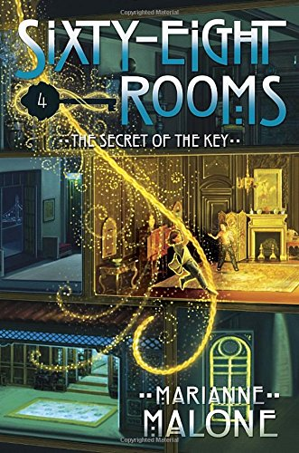 The Secret Of The Key: A Sixty-Eight Rooms Adventure (The Sixty-Eight Rooms Adventures)
