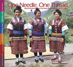 One Needle, One Thread: Miao (Hmong) Embroidery And Fabric Piecework From Guizhou, China