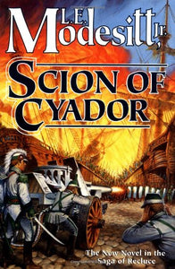 Scion Of Cyador (Saga Of Recluce)