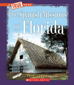 The Spanish Missions Of Florida (True Books)