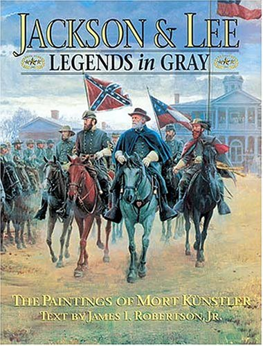 Jackson & Lee: Legends In Gray (Rutledge Hill Press Titles)