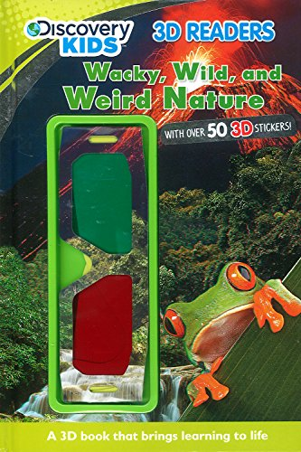 Wacky, Wild, And Weird Nature (Discovery Kids) (Discovery Kids 3D Readers)