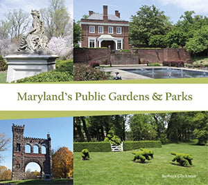 Maryland'S Public Gardens & Parks