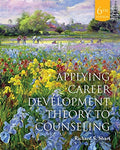 Applying Career Development Theory To Counseling (Mindtap Course List)