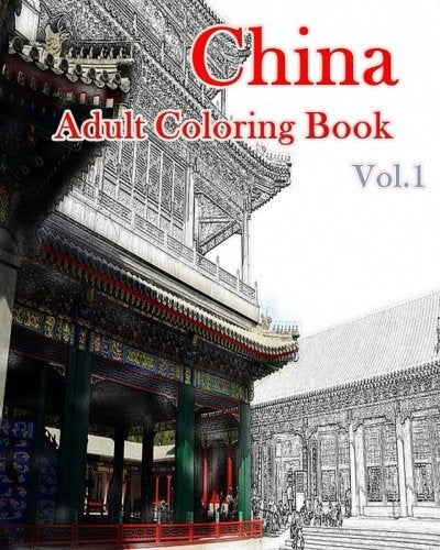 China Adult Coloring Book Vol.1: Chinese Designs Coloring Book (Adult Coloring) (Sketches Coloring Book) (Volume 1)