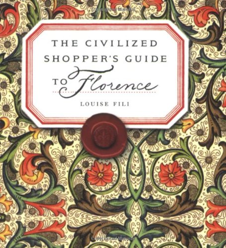 The Civilized Shopper'S Guide To Florence