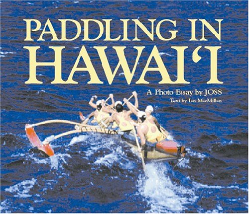 Paddling In Hawai'I (Hawaii): A Photo Essay By Joss