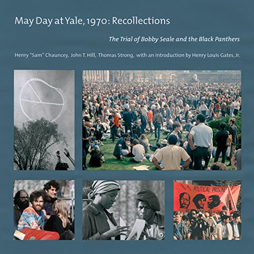 May Day At Yale,1970: Recollections: The Trial Of Bobby Seale And The Black Panthers