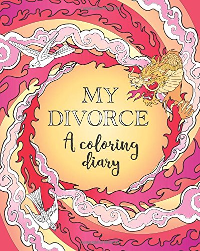 My Divorce: A Coloring Diary (Color It Out Series)