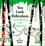 You Look Ridiculous, Said The Rhinoceros To The Hippopotamus (Houghton Mifflin Sandpiper Books)