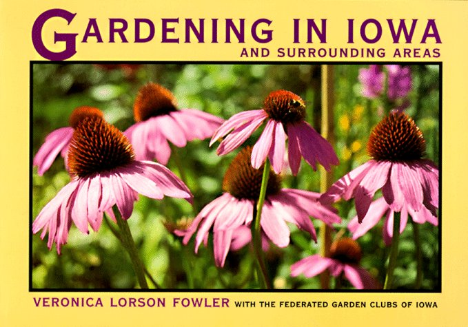 Gardening In Iowa And Surrounding Areas (Bur Oak Book)