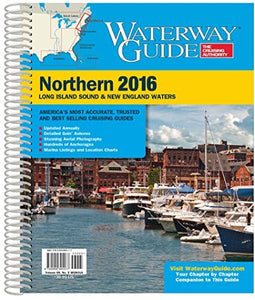 Waterway Guide 2016 Northern: Long Island Sound & New England Waters (Waterway Guide Northern Edition)