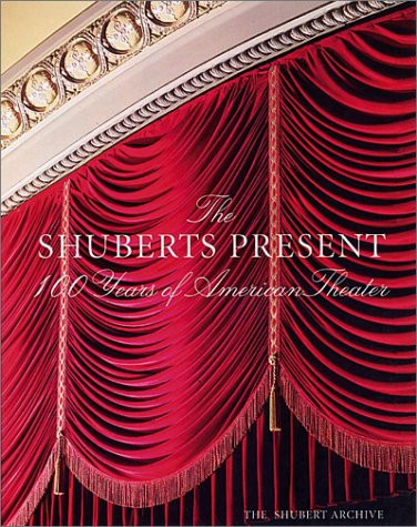 The Shuberts Present: 100 Years Of American Theater