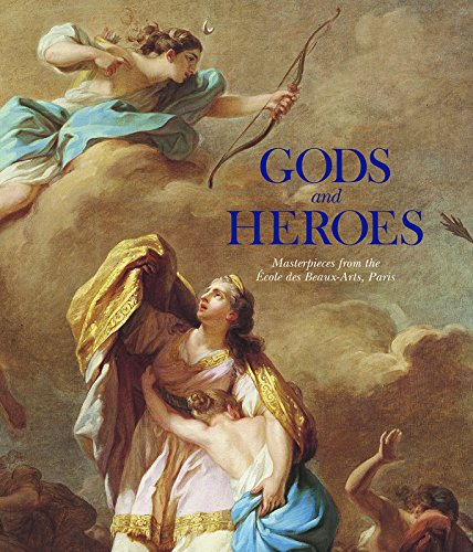 Gods And Heroes: Masterpieces From The Cole Des Beaux-Arts, Paris