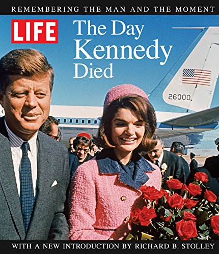 Life The Day Kennedy Died (Life (Life Books))