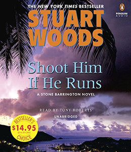Shoot Him If He Runs (A Stone Barrington Novel)