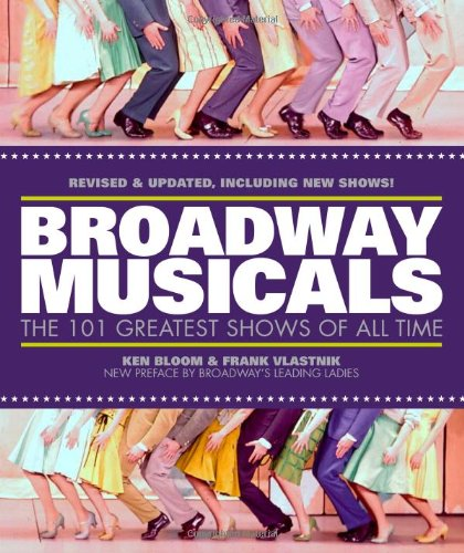 Broadway Musicals: The 101 Greatest Shows Of All Time