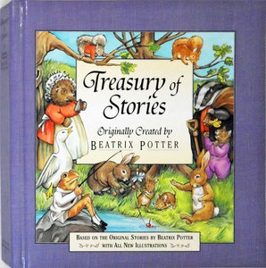 Treasury Of Stories: Originally Created By Beatrix Potter