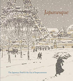 Japanesque: The Japanese Print In The Era Of Impressionism