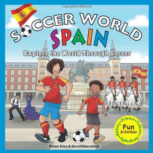 Soccer World: Spain: Explore The World Through Soccer