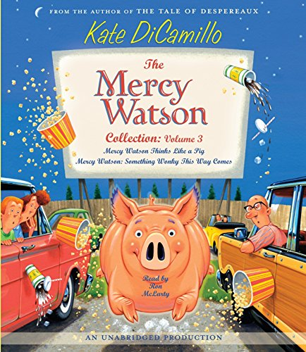 The Mercy Watson Collection Volume Iii: #5: Mercy Watson Thinks Like A Pig; #6: Mercy Watson: Something Wonky This Way Comes
