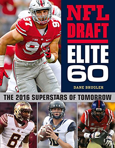 Nfl Draft Elite 60: The 2016 Superstars Of Tomorrow