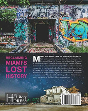 Lost Miami:: Stories And Secrets Behind Magic City Ruins