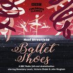 Ballet Shoes (Bbc Children'S Classics)