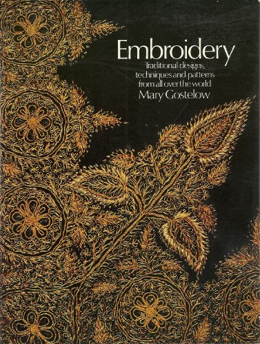 Embroidery: Traditional Designs, Techniques, And Patterns From All Over The World