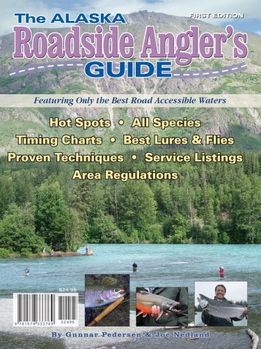 The Alaska Roadside Angler'S Guide