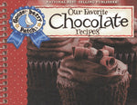 Our Favorite Chocolate Recipes Cookbook: Over 60 Of Our Favorite Chocolate Recipes Plus Just As Many Handy Tips And A New Photo Cover (Our Favorite Recipes Collection)