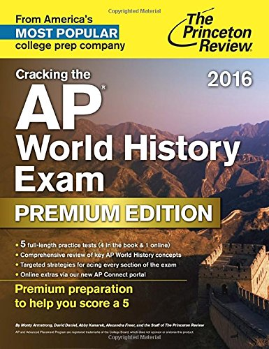 Cracking The Ap World History Exam 2016, Premium Edition (College Test Preparation)