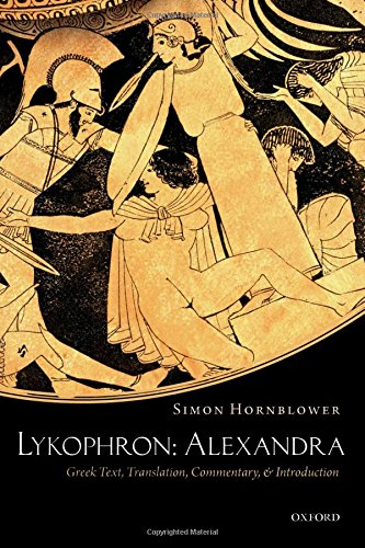 Lykophron: Alexandra: Greek Text, Translation, Commentary, And Introduction