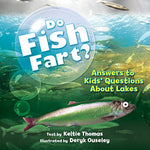 Do Fish Fart?: Answers To Kids' Questions About Lakes