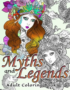 Myths And Legends Adult Coloring Book (Volume 11)