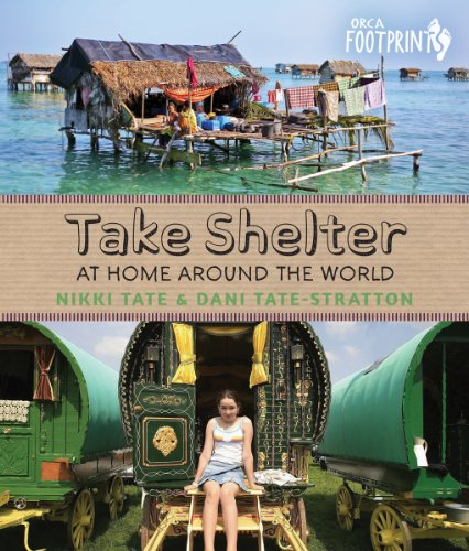 Take Shelter: At Home Around The World (Orca Footprints)