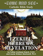 Come And See: Ezekiel, Hebrews, Revelation (Come And See: Catholic Bible Study)