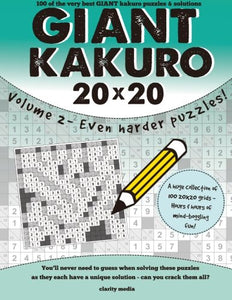 Giant Kakuro Volume 2: 100 20X20 Puzzles & Solutions - Now Even Harder!