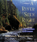 A River Seen Right: A Fly Fisherman'S North Umpqua