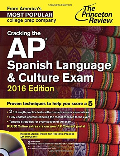 Cracking The Ap Spanish Language & Culture Exam With Audio Cd, 2016 Edition (College Test Preparation)