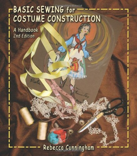 Basic Sewing For Costume Construction: A Handbook, Second Edition